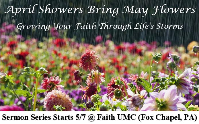 April showers bring may flowers sermon series faith umc april showers bring may flowers sermon series mightylinksfo